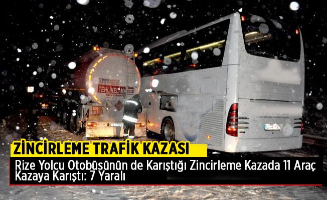 Rize Otobüsünün de karıştığı 11 araç  zincirleme trafik kazası...