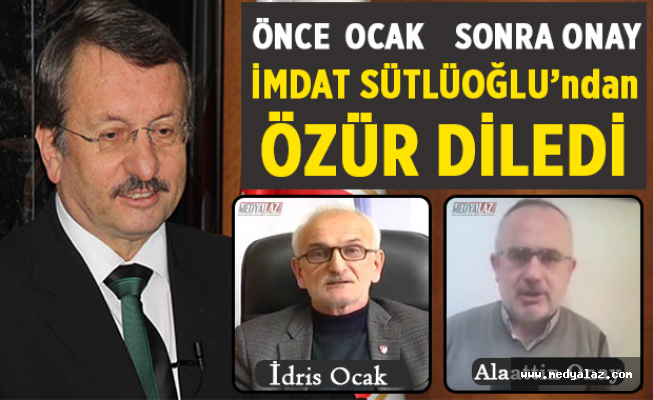 Önce Ocak  Sonra Onay Sütlüoğlu'ndan Özür Diledi.