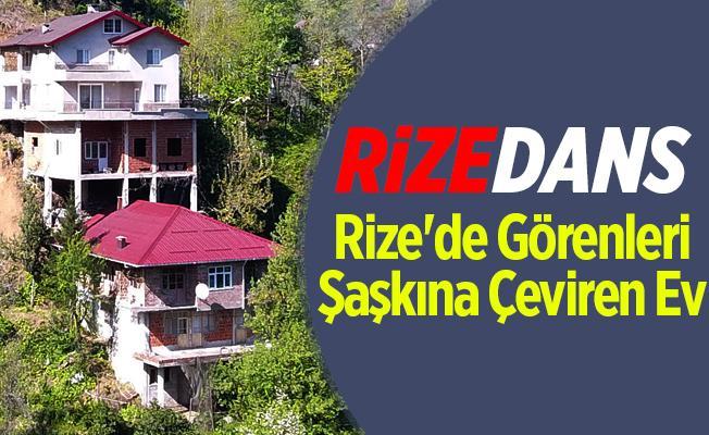 Rize'de Şaşkına Çeviren Ev