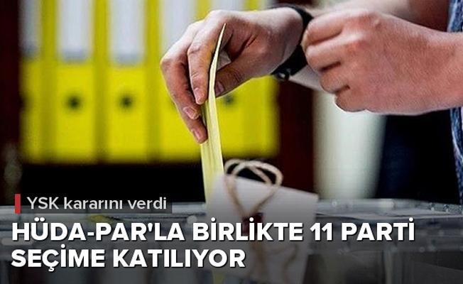 YSK Kararını Verdi Seçime 11 Parti  Katılıyor.