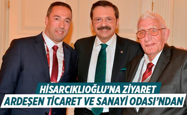 Ardeşen Ticaret ve Sanayi Odası'ndan Hisarcıklıoğlu'na ziyaret