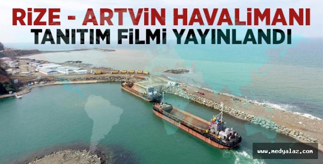 Rize Artvin havalimanının Tanıtım Filmi Yayınlandı - VİDEO İZLE