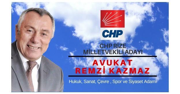 CHP Rize Milletvekili Adayı Avukat Remzi Kazmaz'dan Çarpıcı Açıklama