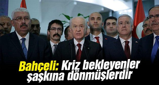 MHP Genel Başkanı Bahçeli: Kriz bekleyenler şaşkına dönmüşlerdir.