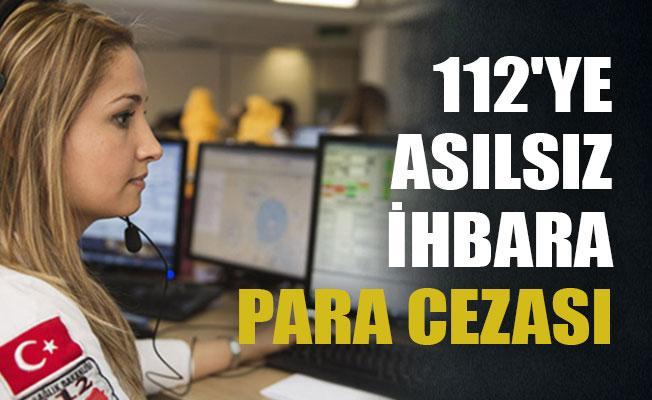 112'ye asılsız ihbara 250 lira para cezası