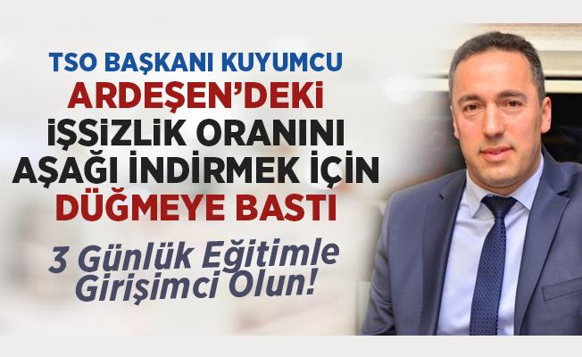 Ardeşen TSO Başkanı Kuyumcu'dan Müjde