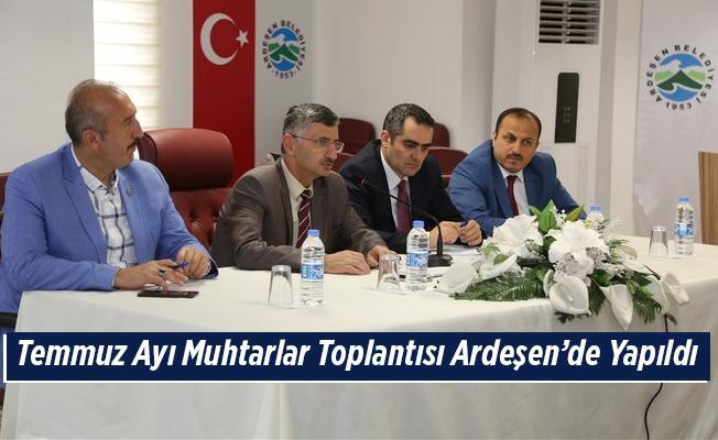 Temmuz Ayı Muhtarlar Toplantısı Ardeşen'de Yapıldı