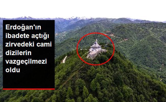 Erdoğan'ın Açılışını Yaptığı Kıbledağı'nın Zirvesindeki Cami, Dizilerin Vazgeçilmezi Oldu