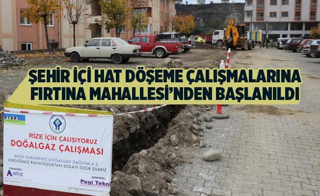 Ardeşen'de DOĞALGAZ ÇALIŞMALARI FIRTINA MAHALLESİ'NDEN BAŞLANILDI