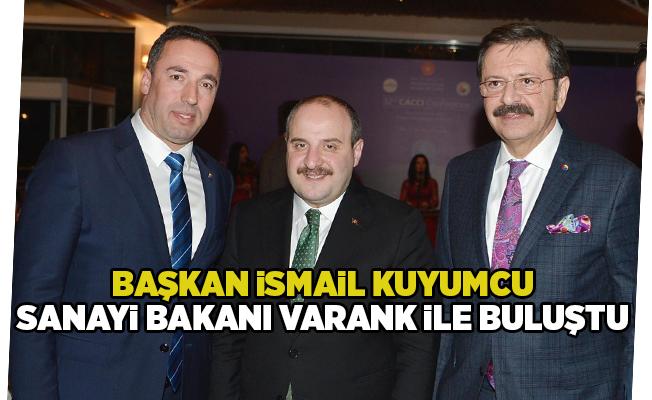 İsmail Kuyumcu, Sanayi Bakanı Varank ile Görüştü