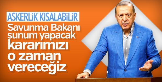 Cumhurbaşkanı Erdoğan'dan askerlik süresi açıklaması