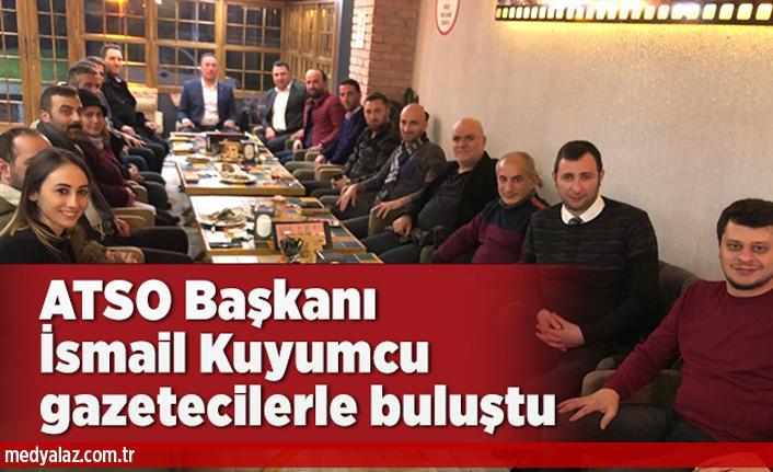 ATSO Başkanı İsmail Kuyumcu gazetecilerle buluştu