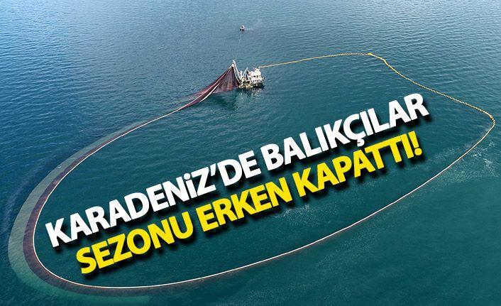 Karadeniz'de balıkçılar sezonu erken kapattı