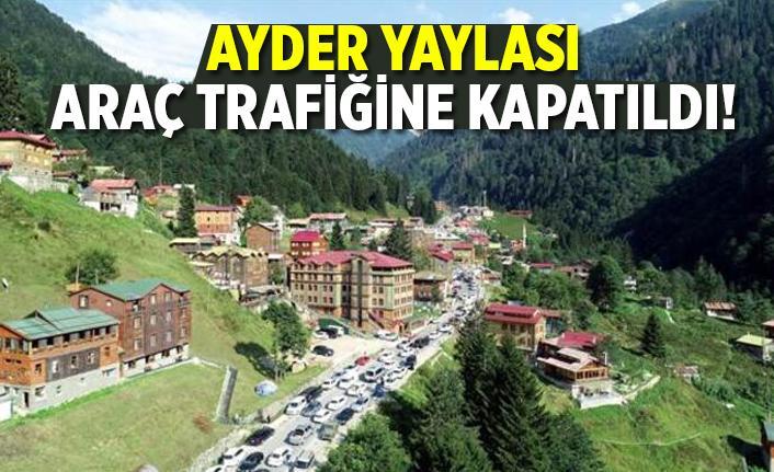 Ayder Yaylası araç trafiğine kapatıldı