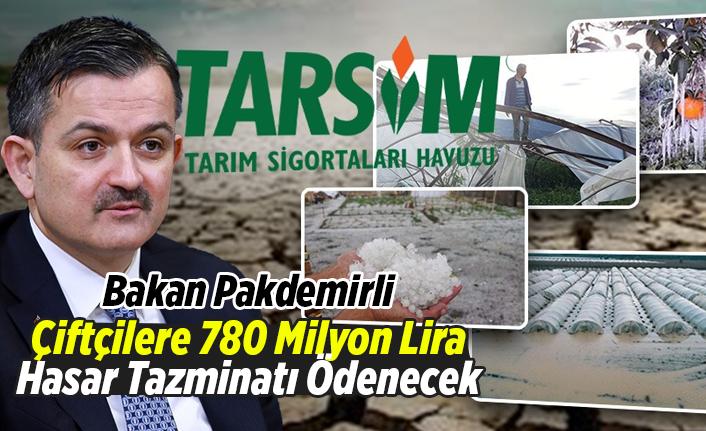 Çiftçilere 780 Milyon Lira Hasar Tazminatı Ödenecek