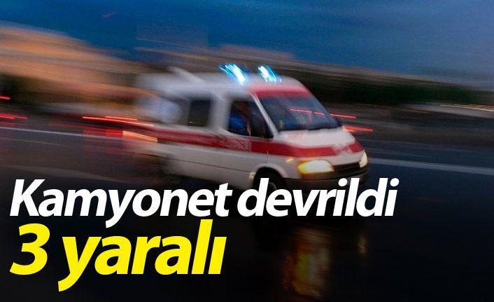 Kamyonet devrildi: 3 yaralı