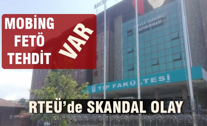 RTEÜ Tıp Fakültesinde Mobing Kavgası!