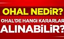 Türkiye'nin kilitlendiği OHAL nedir?